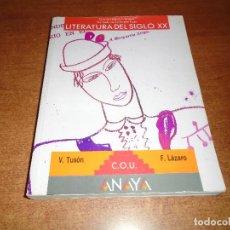 Libros de segunda mano: LIBRO DE TEXTO C.O.U: LITERATURA DEL SIGLO XX, ANAYA (LÁZARO Y TUSÓN) 1991. Lote 95847563