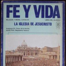 Libros de segunda mano: FE Y VIDA. RELIGIÓN Y MORAL CATÓLICA. 8º EGB - ANASTASIO GIL, PEDRO DE LA HERRÁN, ADOLFO PETIT (1984. Lote 95909319