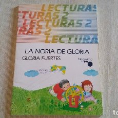 Libros de segunda mano: RAREZA - LECTURAS 2 - LA NORIA DE GLORIA - GLORIA FUERTES - MAGISTERIO - CUARTA EDICIÓN. Lote 96206483