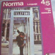 Libros de segunda mano: NORMA. LENGUAJE 4/5 LIBRO DE CONSULTA. EGB SANTILLANA 1972. Lote 96246915