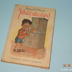 Libros de segunda mano: ANTIGUO LIBRO ESCUELA * FÁBULAS EDUCATIVAS * DE EZEQUIEL SOLANA Y EDITORIAL ESCUELA ESPAÑOLA 1950S. Lote 96568047