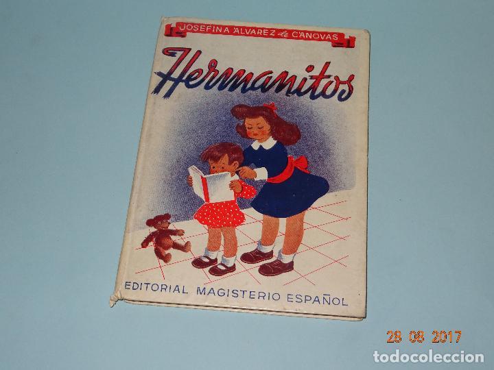 ANTIGUO LIBRO ESCUELA * HERMANITOS * DE JOSEFINA ÁLVAREZ CÁNOVAS Y EDIT. MAGISTERIO ESPAÑOL AÑO 1948 (Libros de Segunda Mano - Libros de Texto )
