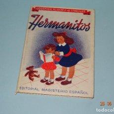 Libros de segunda mano: ANTIGUO LIBRO ESCUELA * HERMANITOS * DE JOSEFINA ÁLVAREZ CÁNOVAS Y EDIT. MAGISTERIO ESPAÑOL AÑO 1948. Lote 96574603