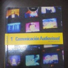Libros de segunda mano: COMUNICACION AUDIOVISUAL. 1º BACHILLERATO. EDICIONES AKAL. 2004. Lote 97116995