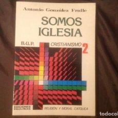 Libros de segunda mano: SOMOS IGLESIA 2º DE BUP EDICIONES PAULINAS RELIGIÓN Y MORAL CATÓLICA. Lote 97246651