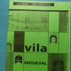 Libros de segunda mano: UNA VILA MEDIEVAL. LLIBRE INFORMATIU. EDITA LA BOLA DE VIDRE. 1993. QUADERS DE TREBALL I ACTIVITATS. Lote 97518031