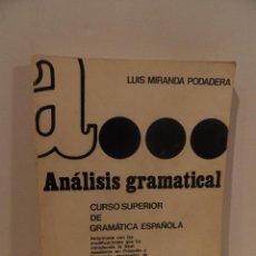 Libros de segunda mano: LUIS MIRANDA PODADERA .- ANÁLISIS GRAMATICAL. CURSO SUPERIOR DE GRAMÁTICA ESPAÑOLA.. Lote 98031251