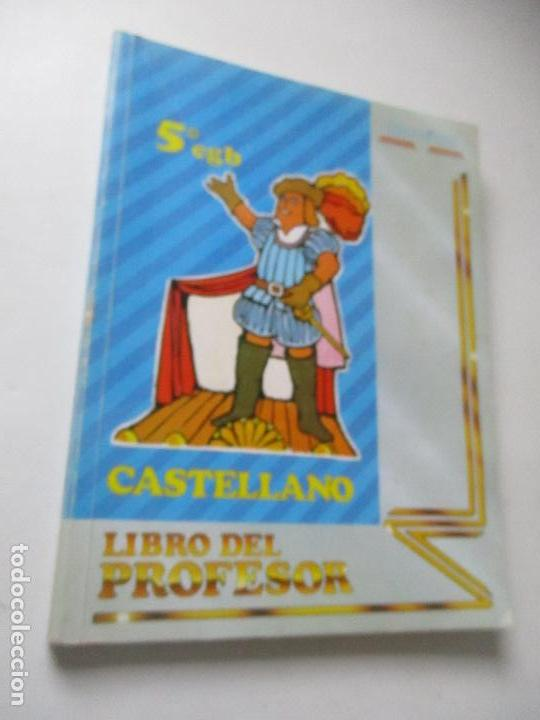 5º. EGB., CASTELLANO, LIBRO DEL PROFESOR, EDELVIVES-EDT: LUIS VIVES - 1985 (Libros de Segunda Mano - Libros de Texto )