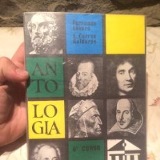 Libros de segunda mano: ANTIGUO LIBRO ESCOLAR ANTOLOGIA LITERARIA POR FERNANDO LAZARO Y E. CORREA GALDRÓN AÑO 1970 . Lote 98248795