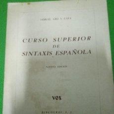Livros em segunda mão: LIBRO CURSO SUPERIOR DE SINTAXIS ESPAÑOLA 8ª EDICION SAMUEL GILI Y GAYA 1964. Lote 98254263