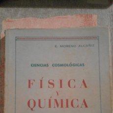 Libros de segunda mano - Ciencias Cosmológicas. Física y Química - Quinto curso - Emilio Moreno Alcañiz - 1948 - 98541415