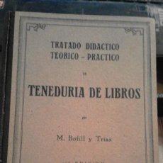 Libros de segunda mano - Tratado didáctico teórico-práctico de Teneduría de Libros - Miguel Bofill y Trías - 1943 - 98543427