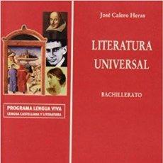 Libros de segunda mano: LITERATURA UNIVERSAL - BACHILLERATO - JOSÉ CALERO HERAS.. Lote 98552323