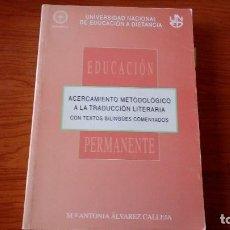 Libros de segunda mano: ACERCAMIENTO METODOLOGICO A LA TRADUCCION LITERARIA - Mª ANTONIA ÁLVAREZ CALLEJA. Lote 151881332