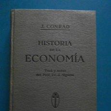 Libros de segunda mano: HISTORIA DE LA ECONOMIA. J. CONRAD. TRADUCIDO POR JAIME ALGARRA. Lote 98773615