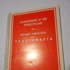 Libros de segunda mano: CUADERNO 1 DE PRÁCTICAS DEL MÉTODO CABALLERO DE TAQUIGRAFÍA - FORMACIÓN PROFESIONAL ADMINISTRATIVA. Lote 99085067