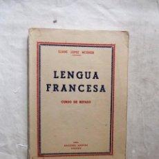 Libros de segunda mano: LENGUA FRANCESA CURSO DE REPASO POR ELIANE LOPEZ MOSNIER. Lote 99242063