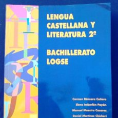 Libros de segunda mano: LIBRO DE TEXTO LENGUA CASTELLANA Y LITERATURA 2º BACHILLERATO LOGSE. ANAYA. ISBN 84-7647-582-9.. Lote 99735467