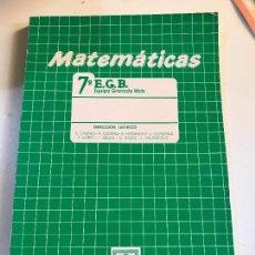 Libros de segunda mano: MATEMATICAS 7º EGB EQUIPO GRANADA MATS - ALGAIDA - NUEVO A ESTRENAR - 7 - 1988. Lote 99850539