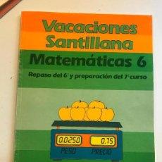 Libros de segunda mano: VACACIONES SANTILLANA NUEVO A ESTRENAR - 6º EGB MATEMATICAS. Lote 99870563