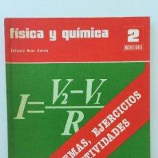 Libros de segunda mano: FÍSICA Y QUÍMICA 2 BACHILLERATO PROBLEMAS, EJERCICIOS Y ACTIVIDADES SANTILLANA EUTIQUIO NUNO GARCÍA. Lote 99887499
