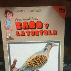 Libros de segunda mano: ZARO Y LA TORTOLA EDICIONES SM, AMARO CARRETERO. Lote 100009303