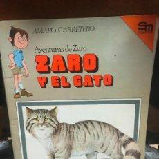 Libros de segunda mano: ZARO Y EL GATO EDICIONES SM, AMARO CARRETERO. Lote 100009331
