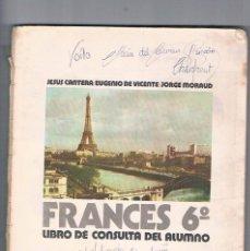Libros de segunda mano: LIBRO DE TEXTO ANTIGUO FRANCES 6º EGB ANAYA SIN TAPAS. Lote 100162623