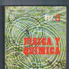 Libros de segunda mano: LIBRO DE TEXTO ANTIGUO FISICA Y QUIMICA BUP 3 EDELVIVES 1980. Lote 100162931