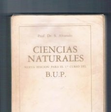 Libros de segunda mano: LIBRO DE TEXTO ANTIGUO CIENCIAS NATURALES 1º BUPDR. S. ALVARADO 1975. Lote 100164179