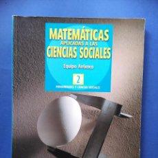 Libros de segunda mano: MATEMATICAS ASOCIADAS A LAS CIENCIAS SOCIALES EQUIPO ARRIXACA 2º BACHILLERATO 1997 SANTILLANA. Lote 100914667