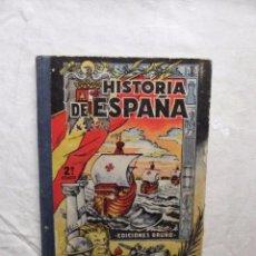 Libros de segunda mano: HISTORIA DE ESPAÑA EDICIONES BRUÑO . Lote 101011683