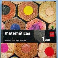 Libros de segunda mano: MATEMATICAS 1º ESO MIGUEL NIETO, ANTONIO MORENO Y ANTONIO PEREZ EDITORIAL SM 2015 . Lote 101404379
