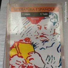 Libri di seconda mano: LITERATURA ESPAÑOLA. BACHILLERATO 3. FERNANDO LÁZARO Y VICENTE TUSÓN. 1988. Lote 101733675