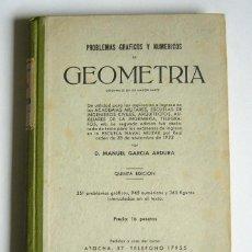 Libros de segunda mano: PROBLEMAS GRAFICOS Y NUMERICOS DE GEOMETRIA - MANUEL GARCIA ARDURA - 1941. Lote 101943155