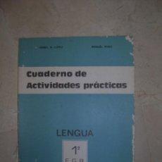 Libros de segunda mano: CUADERNO DE ACTIVIDADES PRÁCTICAS. LENGUA 1º EGB. ED. SANTIAGO RODRIGUEZ. BURGOS 1977. Lote 103075435