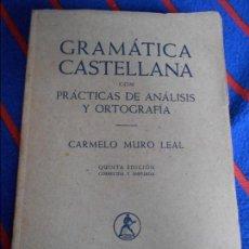 Libros de segunda mano: GRAMATICA CASTELLANA CON PRACTICAS DE ANALISIS Y ORTOGRAFIA. CARMELO MURO LEAL. EDITORIAL LABOR, QUI. Lote 103116887
