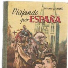 Libros de segunda mano: VIAJANDO POR ESPAÑA. ANTONIO J. ONIEVA, HIJOS DE SANTIAGO RODRIGUEZ. BURGOS 1958. (T/8). Lote 103133655