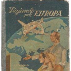 Libros de segunda mano: VIAJANDO POR EUROPA. ANTONIO J. ONIEVA. HIJOS DE SANTIAGO RODRÍGUEZ. BURGOS. 1963. (T/8). Lote 103134143