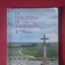 Livros em segunda mão: LIBRO DE TEXTO LA DOCTRINA DE JESUCRISTO 4ª CURSO TEXTOS EVEREST. RELIGIÓN. CRISTO. SEXTA EDICIÓN VE. Lote 103137095