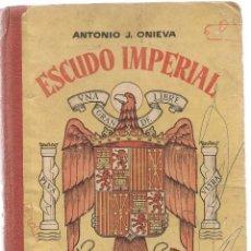 Libros de segunda mano: ESCUDO IMPERIAL. ANTONIO J. ONIEVA. HIJOS DE SANTIAGO RODRÍGUEZ. BURGOS 1963.(T/8). Lote 103140679