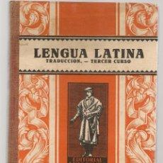 Libros de segunda mano: LENGUA LATINA. TRADUCCION. TERCER CURSO. EDITORIAL LUIS VIVES. 1946. (P/C12). Lote 103224651