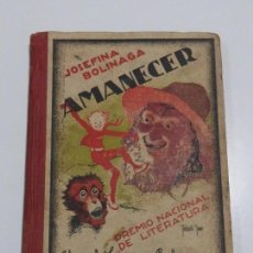 Libros de segunda mano: LIBRO AMANECER. POR JOSEFINA BOLINAGA. PREMIO NACIONAL DE LITERATURA. HIJOS DE SANTIAGO RODRÍGUEZ BU. Lote 213741472
