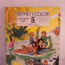 Libros de segunda mano: LIBRO, RITMO Y COLOR 5º CURSO, EDUCACION ARTISTICA, EGB, EMILIO SANJUAN, EDICONES SM, A ESTRENAR. Lote 103469683