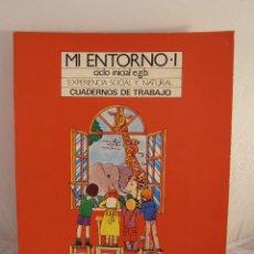 Libros de segunda mano: LIBRO, MI ENTORNO I,EXPERIENCIA SOCIAL Y NATURAL, CUADERNOS DE TRABAJO, EGB,EDICONES SM, A ESTRENAR. Lote 103470295