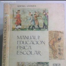 Libros de segunda mano: MANUAL DE EDUCACIÓN FÍSICA ESCOLAR 1966 RAFAEL CHAVES GONZALEZ 6ª EDICIÓN DONCEL. Lote 103641991