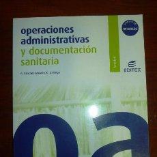Libros de segunda mano: OPERACIONES ADMINISTRATIVAS Y DOCUMENTACIÓN SANITARIA / GONZALO J. MINGO ALTO, GLORIA SÁNCHEZ-CASCAD. Lote 263023070