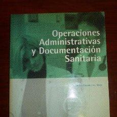 Libros de segunda mano: OPERACIONES ADMINISTRATIVAS Y DOCUMENTACIÓN SANITARIA / GONZALO J. MINGO ALTO, GLORIA SÁNCHEZ-CASCAD. Lote 103664683