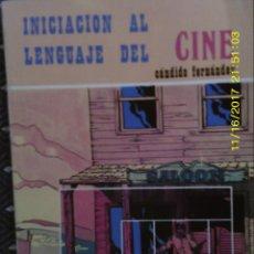Libros de segunda mano: LIBRO Nº 1312 INICIACION AL LENGUAJE DEL CINE DE CANDIDO FERNANDEZ. Lote 103726935