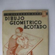 Libros de segunda mano: DIBUJO GEOMÉTRICO ACOTADO 2º CURSO CARRERAS SOTO AÑO 1943 2ª EDICIÓN. Lote 103758755